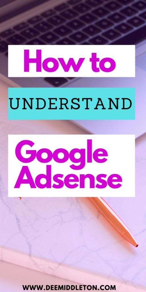 HOW TO UNDERSTAND GOOGLE ADSENSE