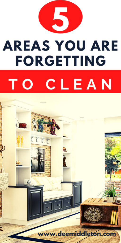 5 AREAS YOU ARE FORGETTING TO CLEAN