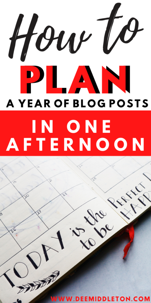 HOW TO PLAN A YEAR'S WORTH OF BLOG POSTS IN ONE AFTERNOON