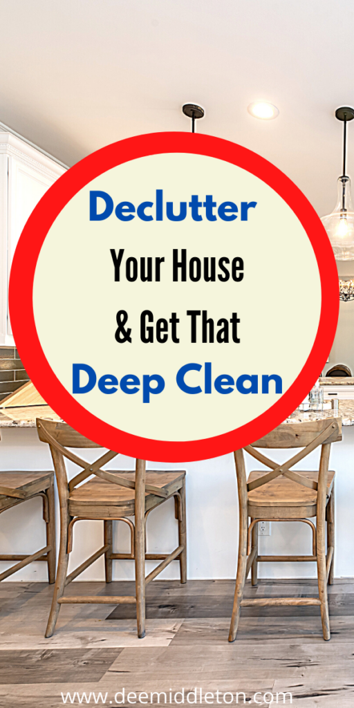How Do You Declutter Your Entire House (and get it deep clean?)