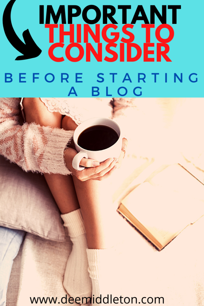 THINGS TO CONSIDER BEFORE YOU START A BLOG