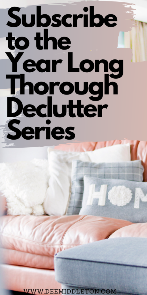 Year Long Thorough Declutter Series