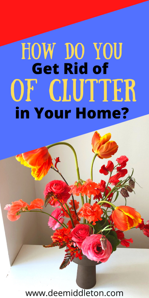 How Do You Get Rid of Clutter In Your Home?