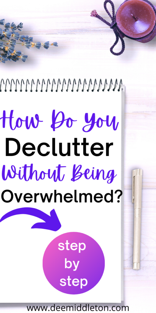 How Do You Declutter Without Being Overwhelmed?