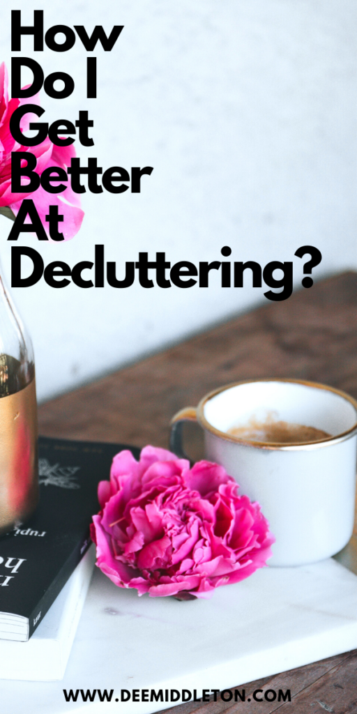How Do I Get Better at Decluttering?