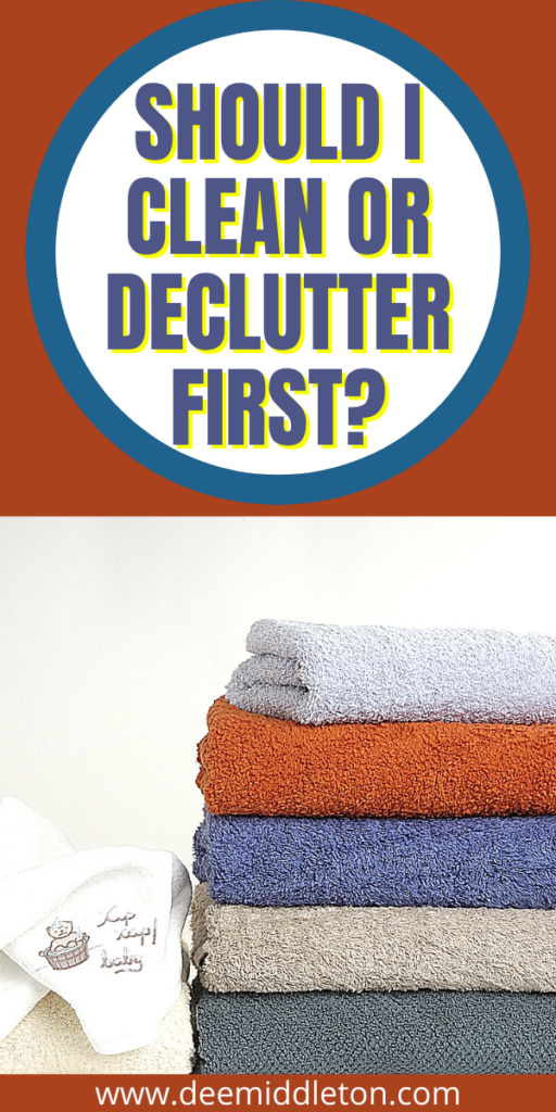 Should I Clean or Declutter First?