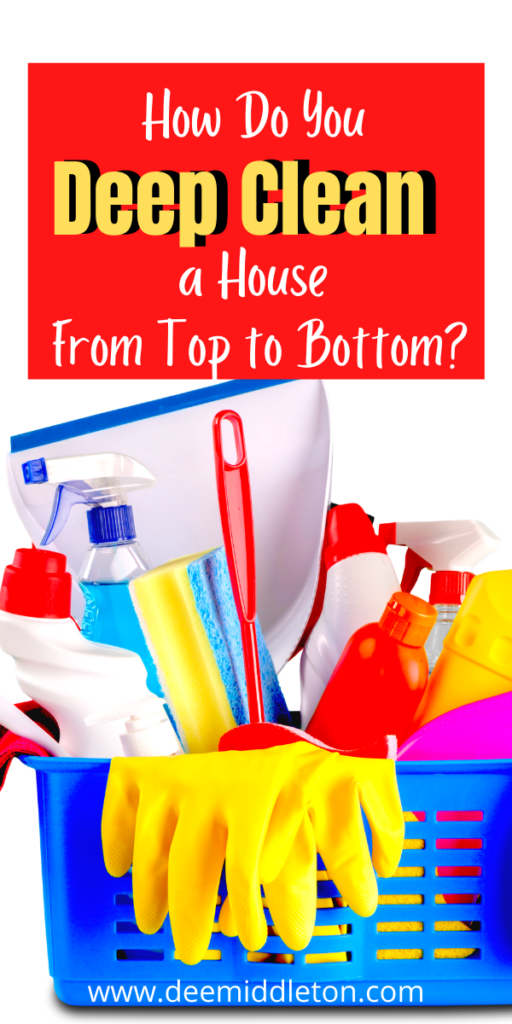 How Do You Deep Clean a House From Top to Bottom?