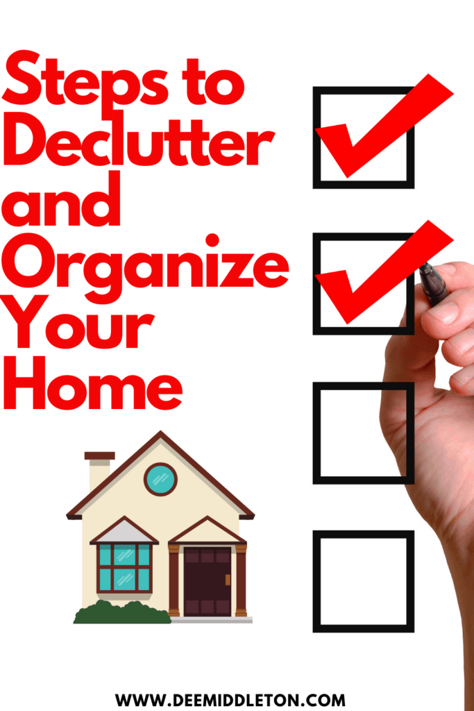 Steps to Declutter and Organize Your Home
